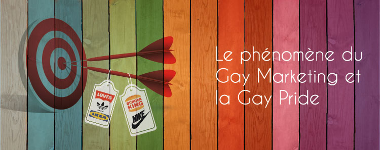Le phénomène du Gay Marketing et la Gay Pride